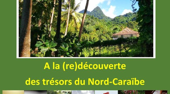 sPLENDEURS DE LA mARTINIQUE » A la (re)découverte des trésors du Nord-Caraïbe «